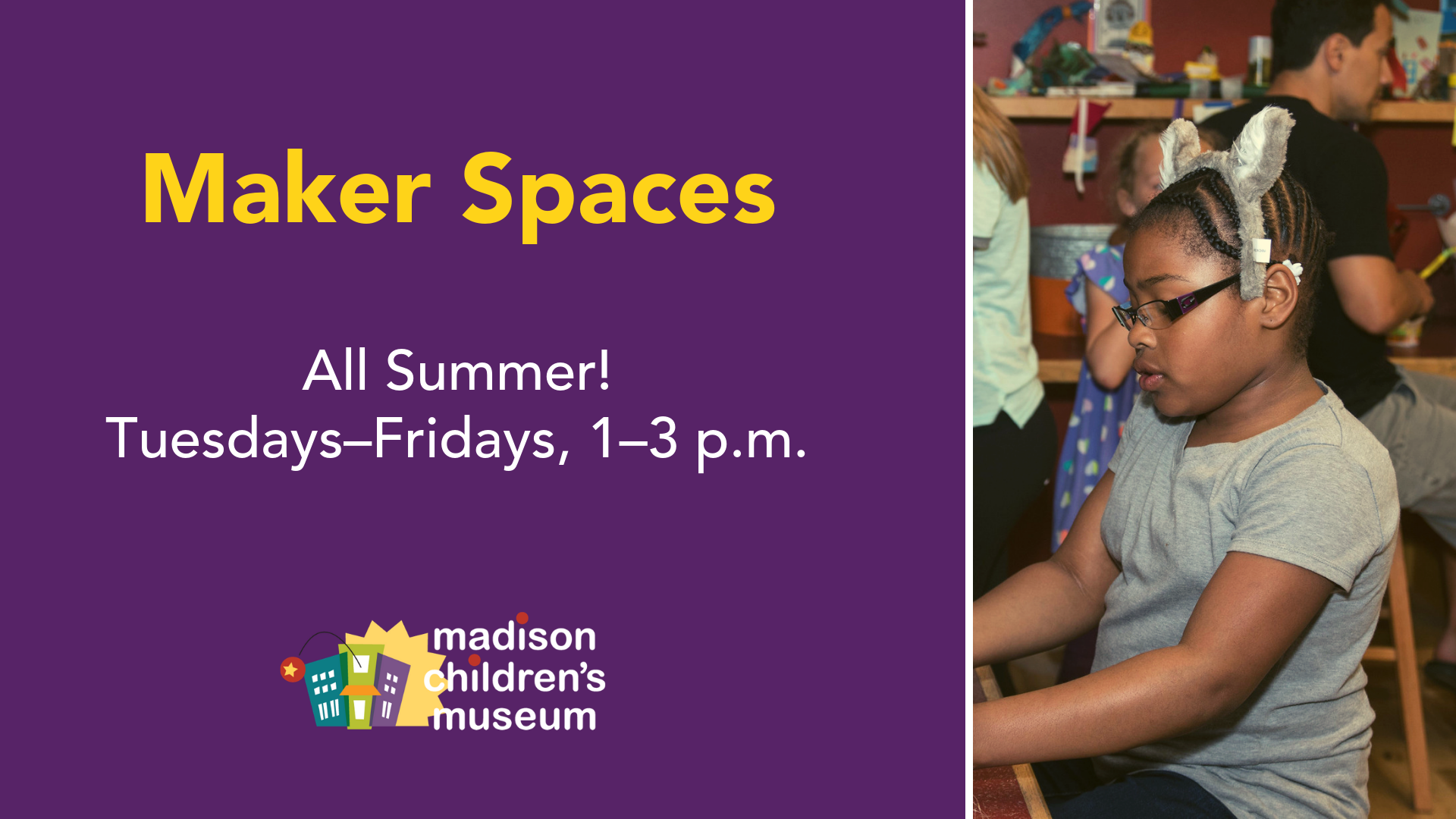 Upcoming Events | Maker Spaces | Madison Children's Museum